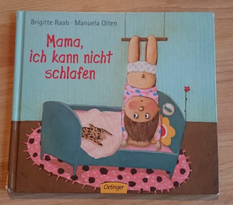 Mama, ich kann nicht schlafen Oetinger Brigitte Raab Manuela Olten Kinderbuch Gutenachtgeschichte