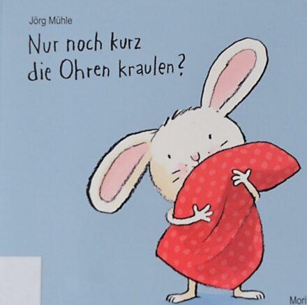 Nur noch kurz die Ohren kraulen? von Jörg Mühle: Gute Nacht, Hasenkind!