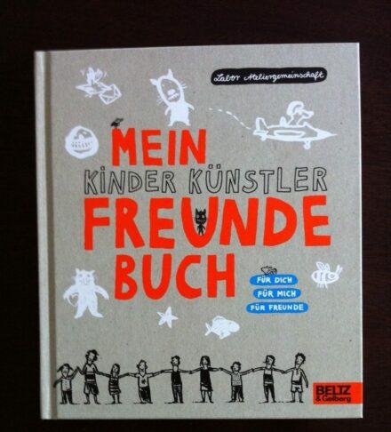 Mein Kinder Künstler Freunde Buch – Für Dich, für mich, für Freunde