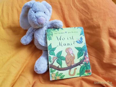 So oft gelesen! So sehr geliebt! – Wo ist Mami? von Axel Scheffler und Julia Donaldson