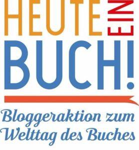 Heute ein Buch! - Bloggeraktion zum Welttag des Buches