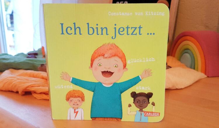 Bilderbuch über Gefühle: Ich bin jetzt... glücklich, wütend, stark