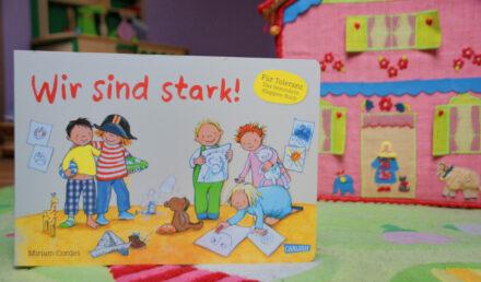 Wir sind stark! – Ein Kindergartenbuch über Stärken, Schwächen und mehr Toleranz