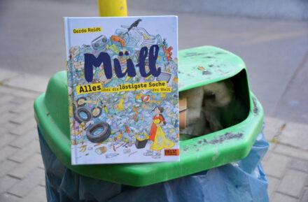 Heute ein Buch!: Müll – Alles über die lästigste Sache der Welt + Gewinnspiel