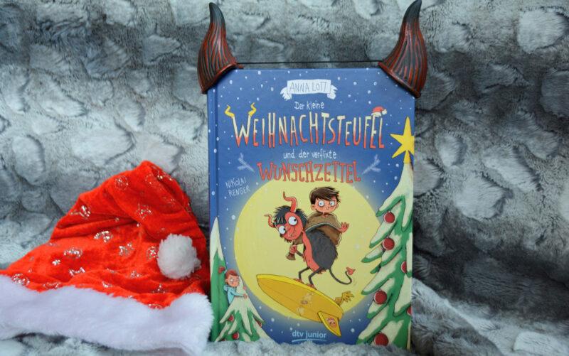 Der kleine Weihnachtsteufel und der verflixte Wunschzettel: Pass auf deine Wünsche auf!