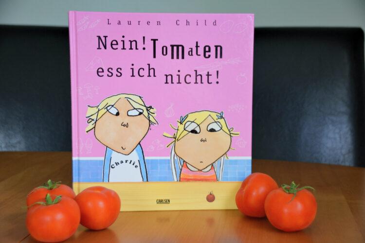 Charlie und Pia: Nein! Tomaten ess ich nicht!