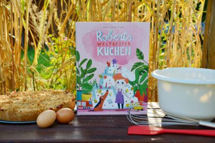 Roberts weltbester Kuchen: Klischeefreier und weltoffener Lesespaß! + Gewinnspiel