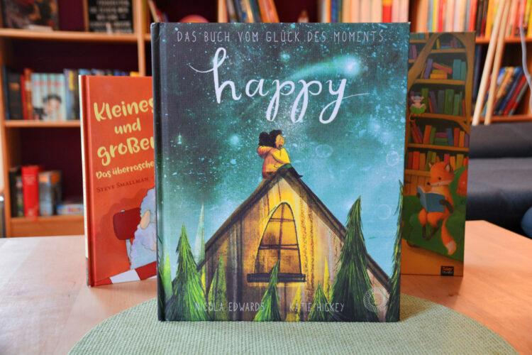 Happy Das Buch vom Glück des Moments
