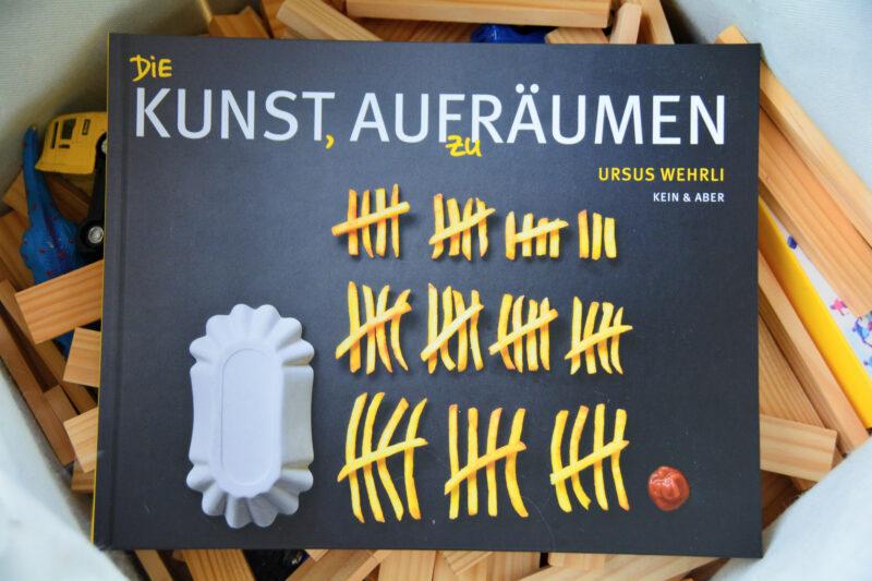 Die Kunst, aufzuräumen: Dieses Buch bringt Ordnung in das ganze Leben!