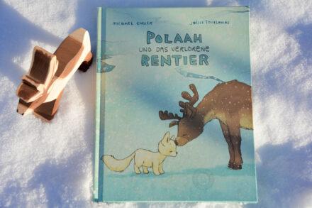 Polaah und das verlorene Rentier: Freundschaft ist nicht immer leicht!