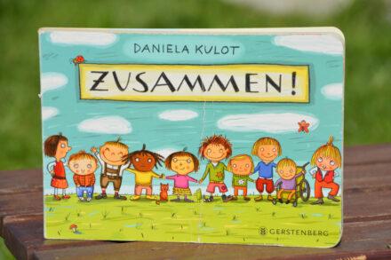 Zusammen! von Daniela Kulot – Nur gemeinsam sind wir stark!